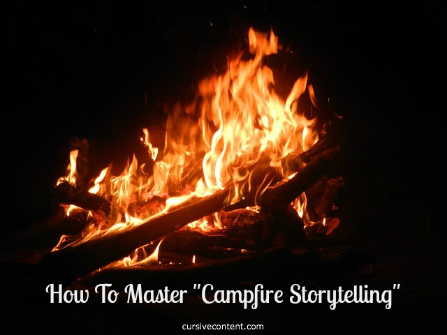 "How to master ""campfire storytelling"""