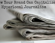 How Your Brand Can Capitalize on Hyperlocal Journalism