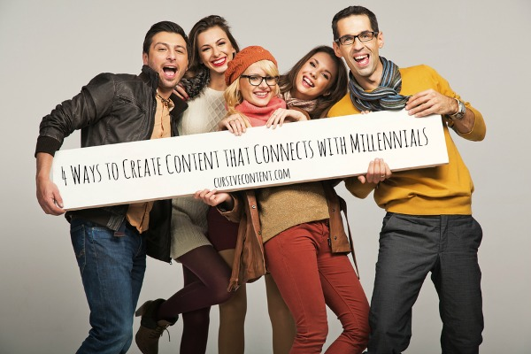 Four Ways to Create Content That Connects With Millenials