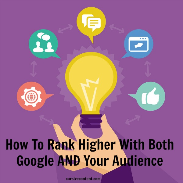 How to rank higher with both Google and your audience