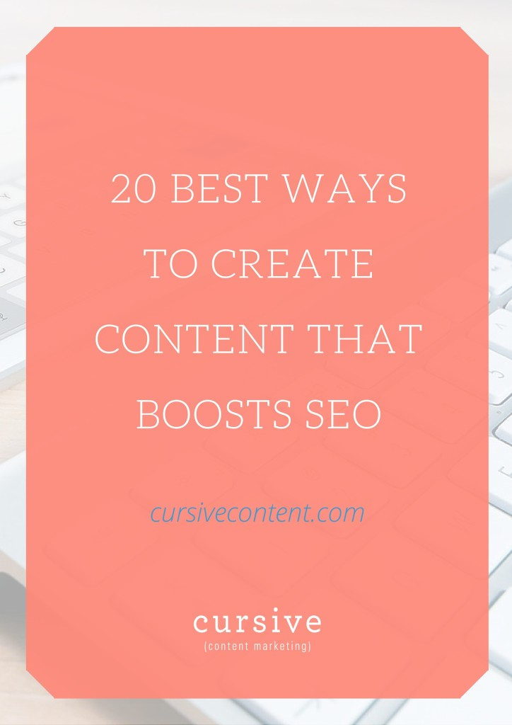 20 Best Ways to Create Content that Boosts SEO