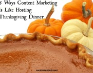 6 ways content marketing is like hosting Thanksgiving dinner