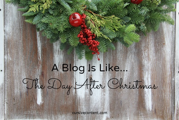 A blog is like...the day after Christmas