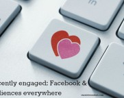 Recently engaged: Facebook & audiences everywhere