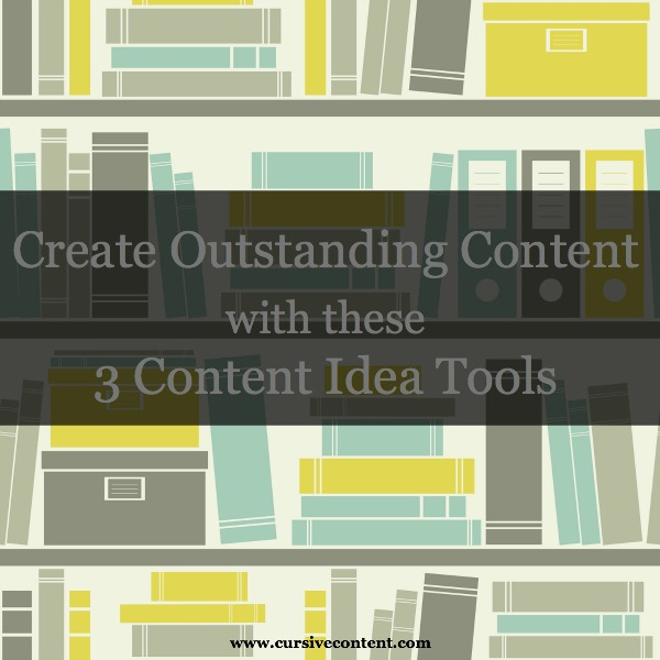 CreateOutstandingContentWithThese3ContentIdeaTools