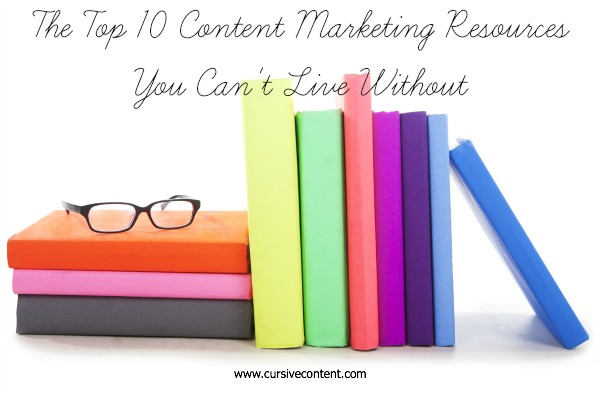 The top ten content marketing resources you can't live without