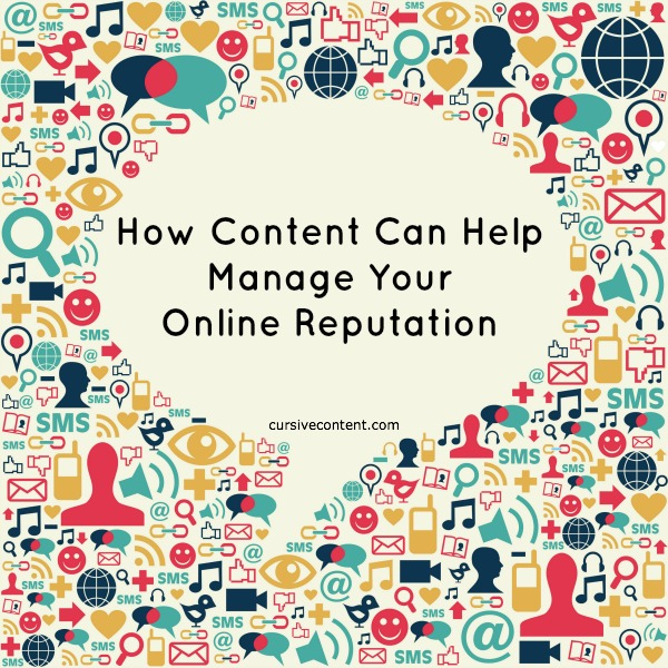 How Content Can Help Manage Your Online Reputation