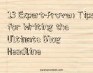 13 expert-proven tips for writing the ultimate blog headline