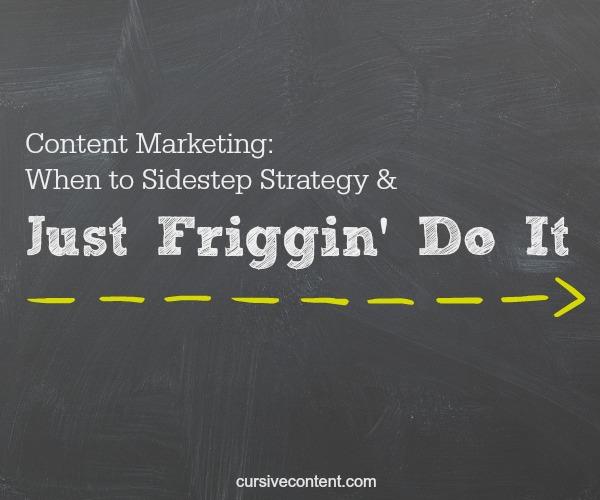 content marketing strategy just do it cursive content
