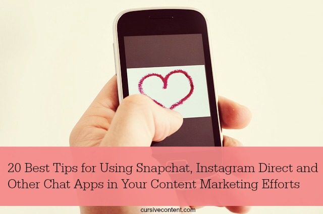 20 best tips snapchat, instagram direct, chat apps in content marketing