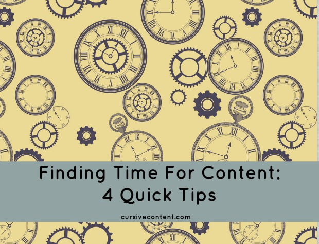 Finding Time for Content: 4 Quick Tips