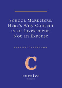 School Marketers: Here's Why Content is an Investment, Not an Expense