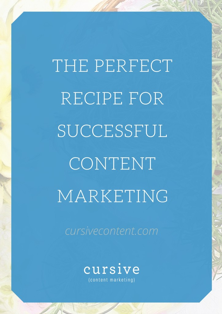 The Perfect Recipe For Successful Content Marketing