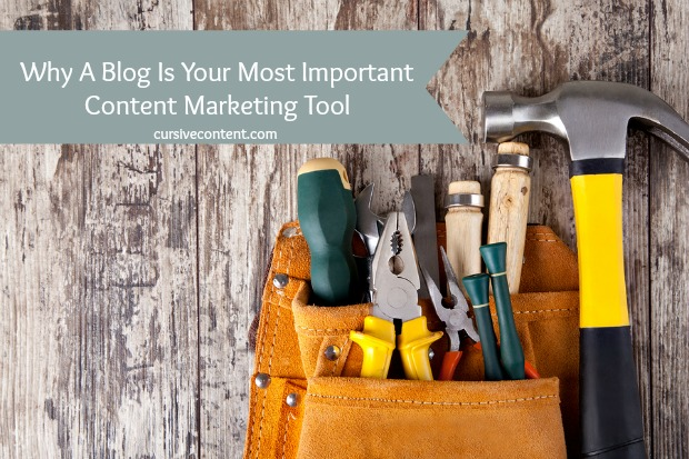 Why A Blog Is Your Most Important Content Marketing Tool