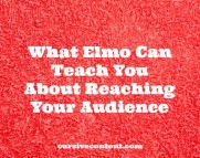 What Elmo Can Teach You About Reaching Your Audience