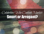 celebrities who have lifestyle blogs and do content marketing. Is it smart or arrogant?
