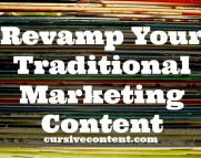 Revamp Your Traditional Marketing Content