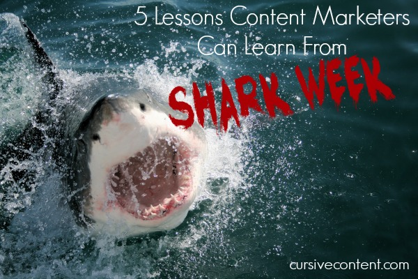 5 Lessons Content Marketers Can Learn From Shark Week