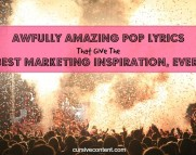 awfully amazing pop lyrics that give the best marketing advice ever cursive content