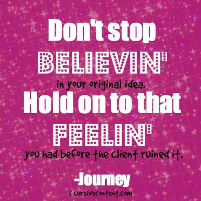 Marketing advice from Journey's Don't Stop Believing