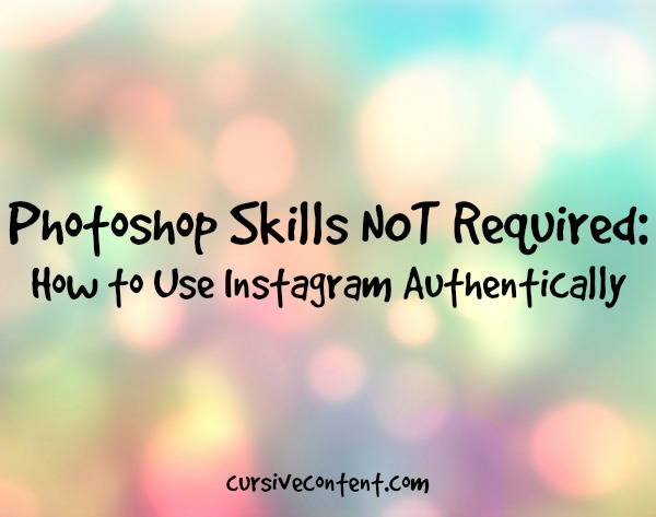 How To Use Instagram Authentically