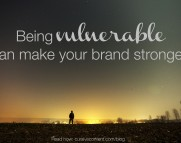 being vulnerable can make your brand stronger cursive content marketing