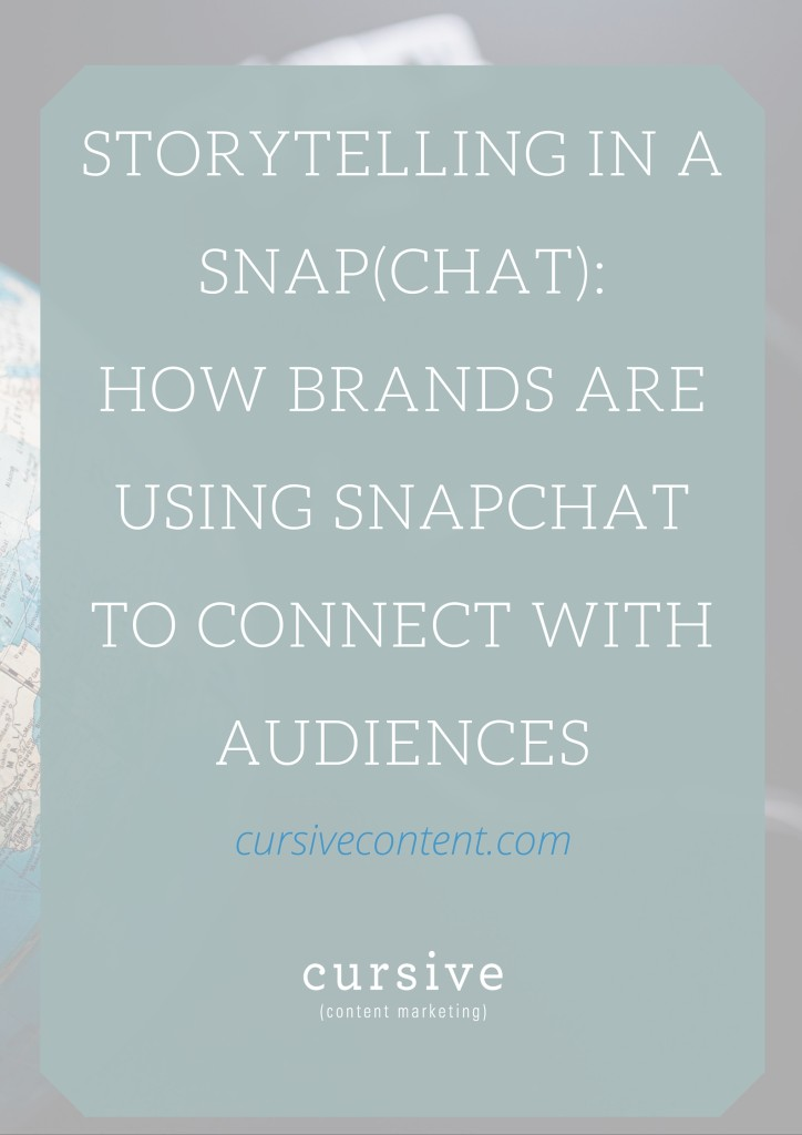 Storytelling in a Snap(chat): How Brands Are Using Snapchat to Connect With Audiences