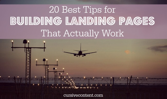 20 best tips for building landing pages that work cursive content marketing