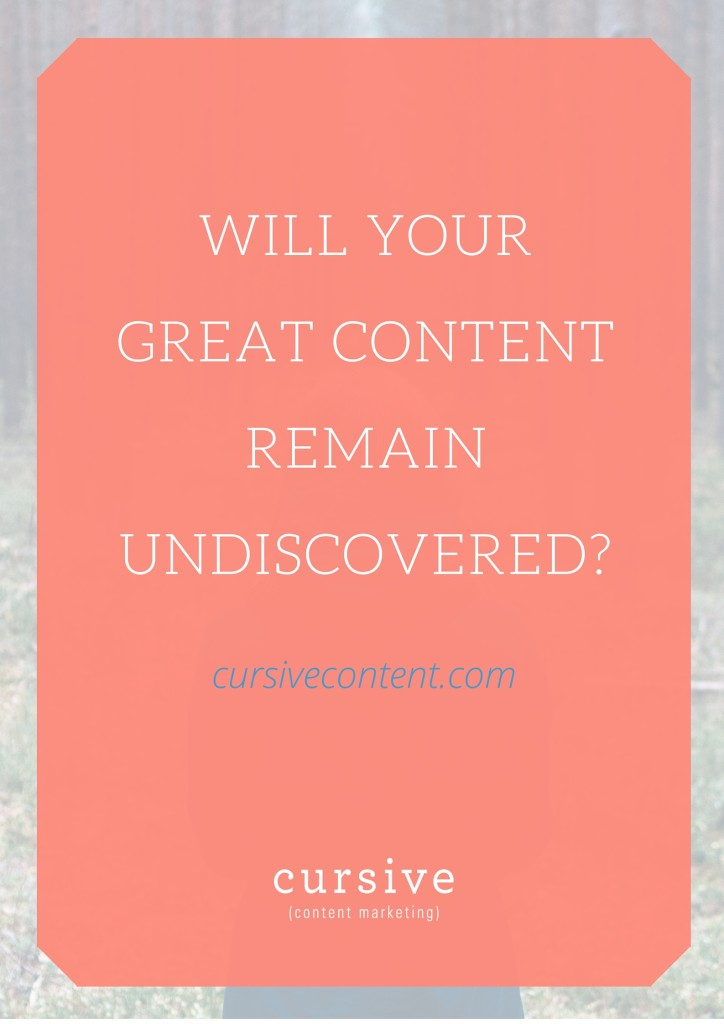 Will Your Great Content Remain Undiscovered?