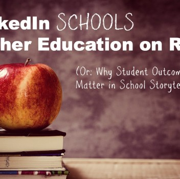 LinkedIn Schools Higher Education on ROI (Or: Why Student Outcomes Matter in School Storytelling)