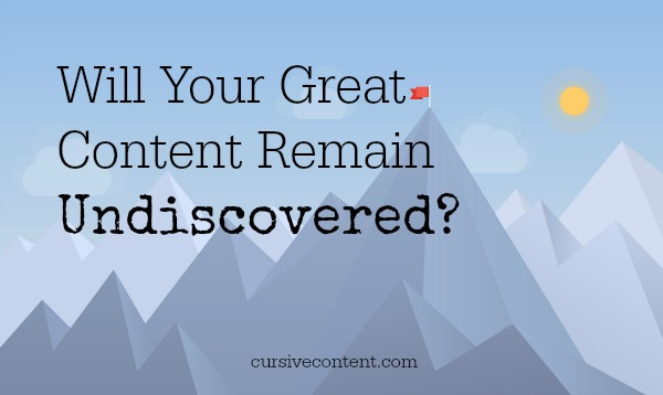 Will Your Great Content Remain Undiscovered