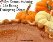 7 ways content marketing is like hosting thanksgiving dinner
