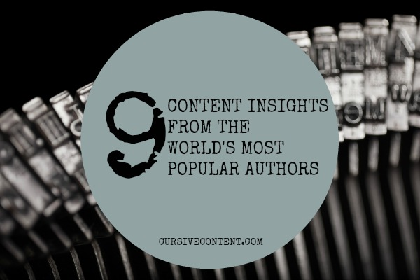 9 Content Insights from the World's Most Popular Authors