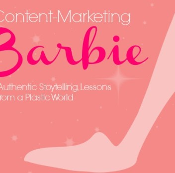 Content-Marketing Barbie: Authentic Storytelling Lessons from a Plastic World