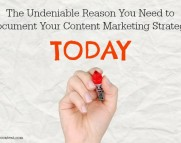 the reason you need to document your content marketing strategy today