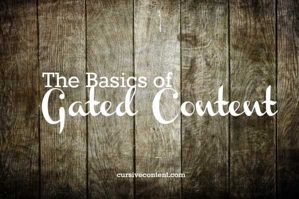 The Basics of Gated Content