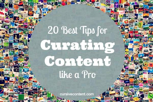 20 best tips for curating content like a pro