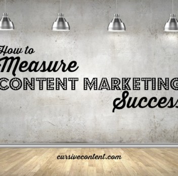 How to Measure Content Marketing Success