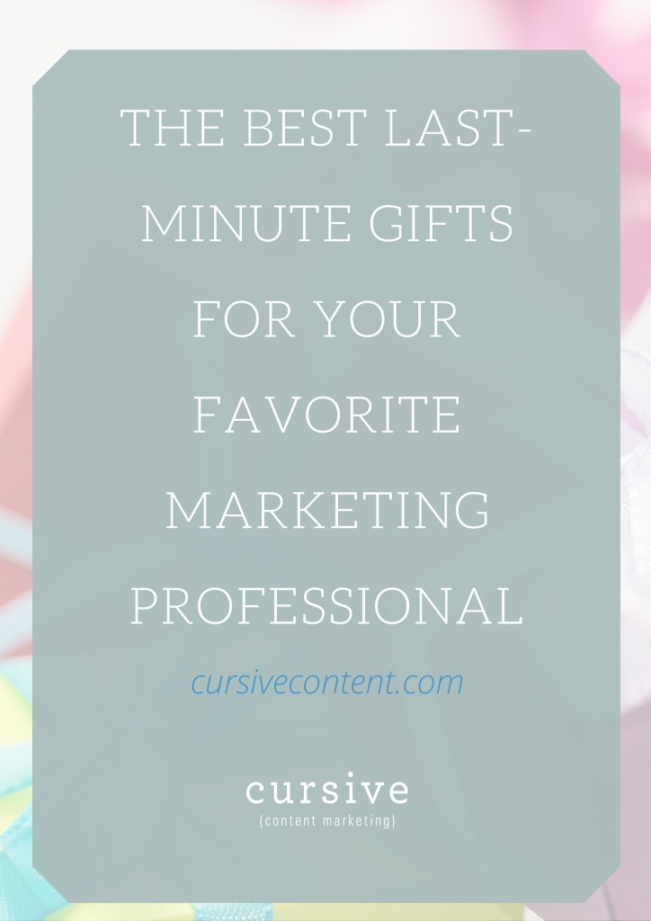 The Best Last-Minute Gifts for Your Favorite Marketing Professional