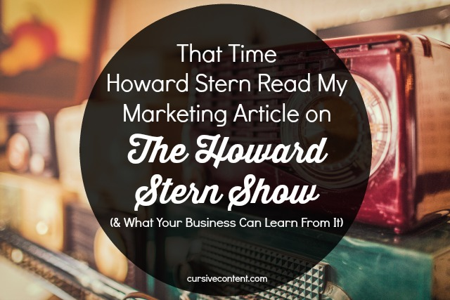Howard Stern Read My Marketing Article on The Howard Stern Show - Cursive Content Marketing