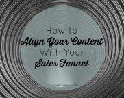 How to Align Your Content With Your Sales Funnel