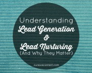 Understanding Lead Generation and Lead Nurturing And Why They Matter