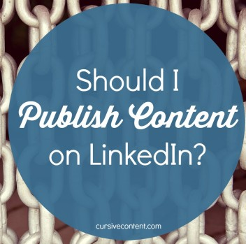 Should I Publish Content on LinkedIn?