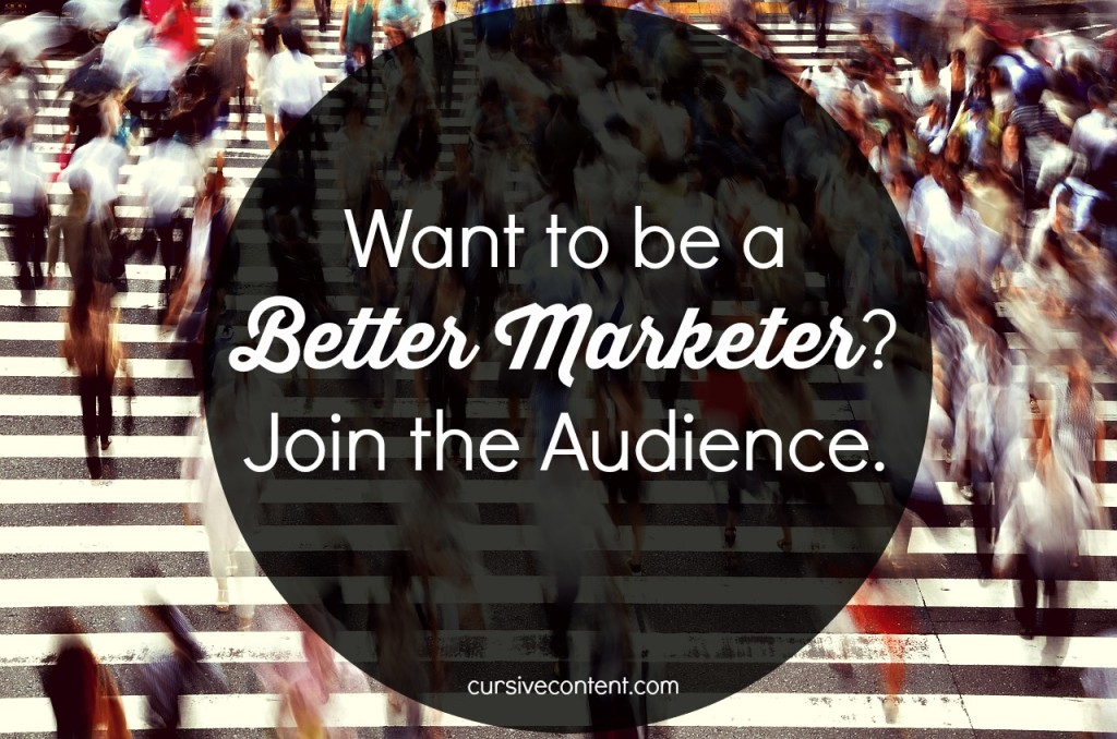 be a better marketer by joining the audience - target audience and buyer persona research