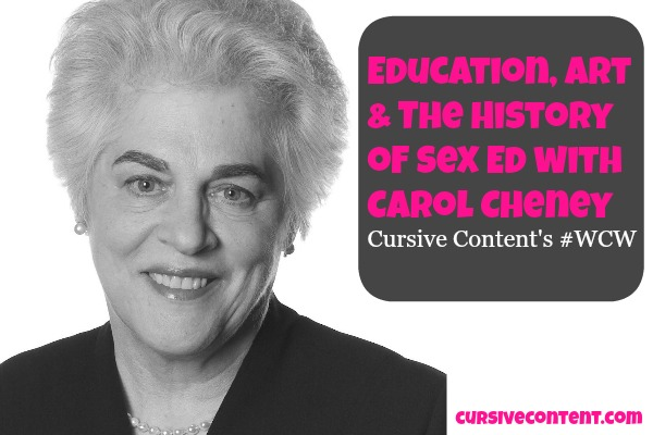 Education, Art & The History of Sex Ed with Carol Cheney - Cursive Content Marketing's #WCW