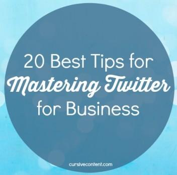 20 Best Tips for Mastering Twitter for Business