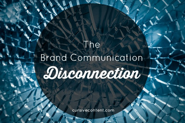The Brand Communication Disconnection