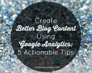 Create better blog content using Google Analytics: 5 Actionable Tips - Cursive Content Marketing, CT