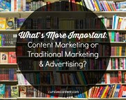 What's More Important, Content Marketing or Traditional Marketing & Advertising