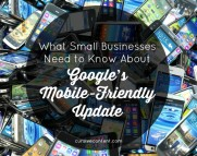 What Small Businesses Need to Know About Google's Mobile-Friendly Update
